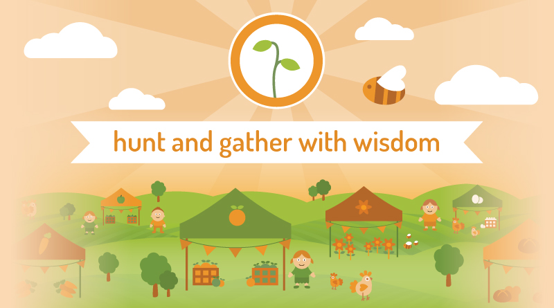 hunt and gather with wisdom
